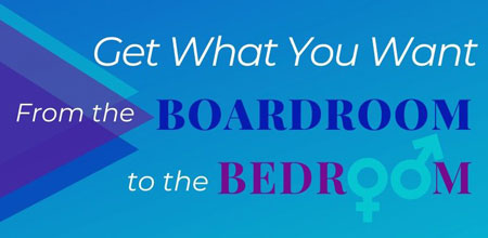get-what-you-want-boardroom-to-bedroom-program